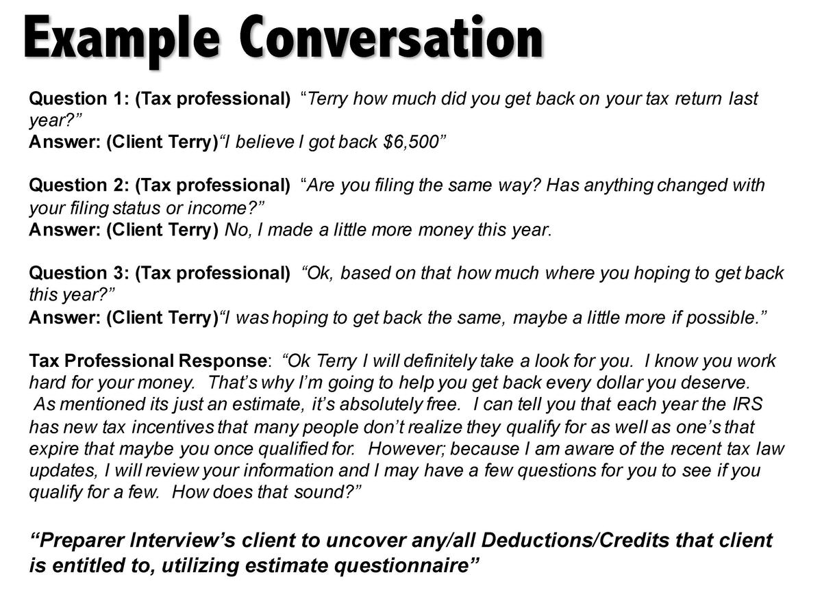 Example Conversation Question 1   Tax professional     Terry how much did you get back on your tax return last year     An...