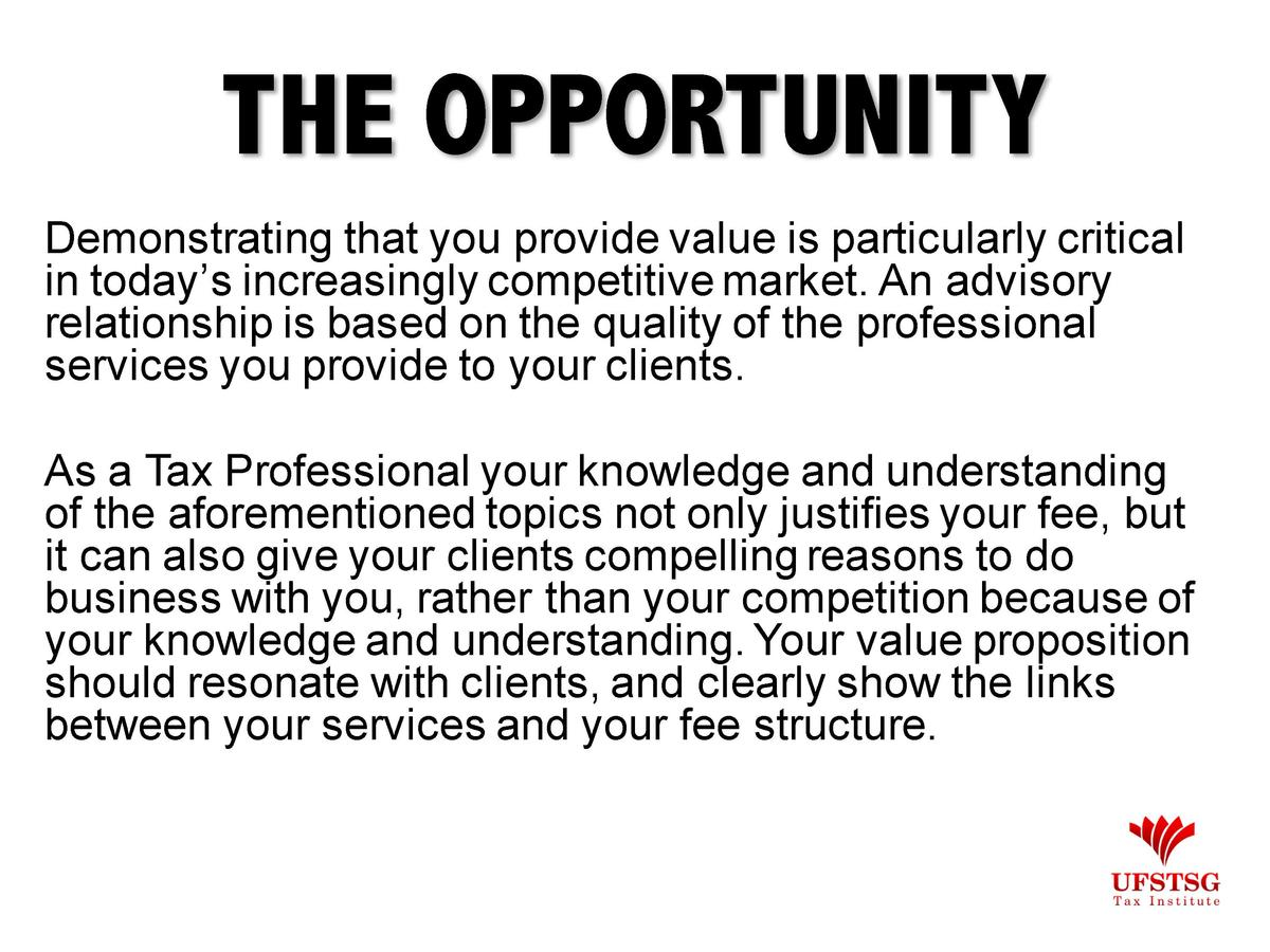 THE OPPORTUNITY Demonstrating that you provide value is particularly critical in today   s increasingly competitive market...