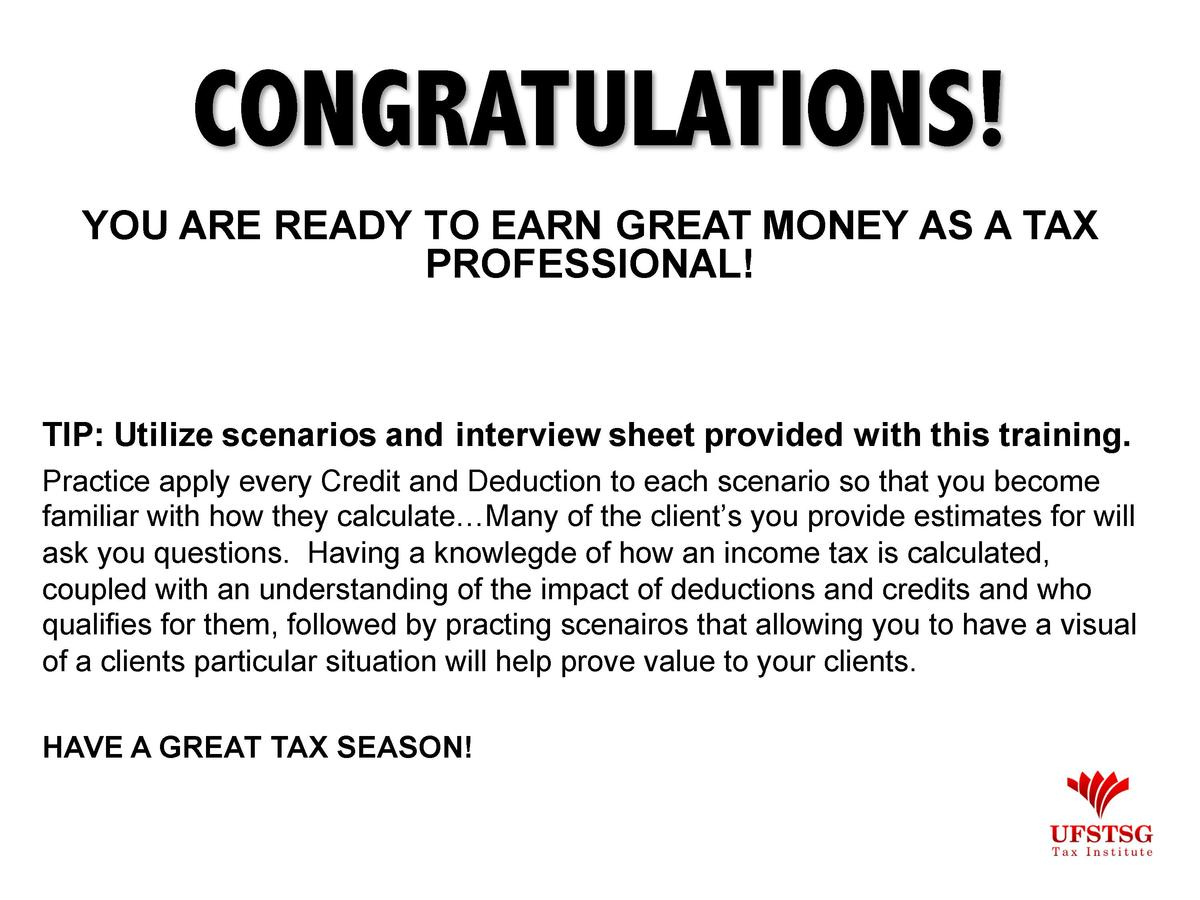 CONGRATULATIONS  YOU ARE READY TO EARN GREAT MONEY AS A TAX PROFESSIONAL   TIP  Utilize scenarios and interview sheet prov...