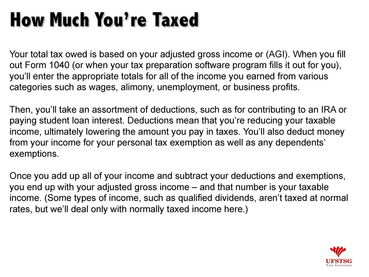How Much You   re Taxed Your total tax owed is based on your adjusted gross income or  AGI . When you fill out Form 1040  ...