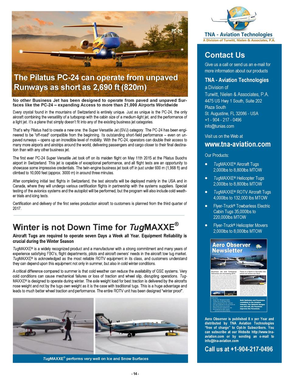 Contact Us  The Pilatus PC-24 can operate from unpaved Runways as short as 2,690 ft  820m  No other Business Jet has been ...
