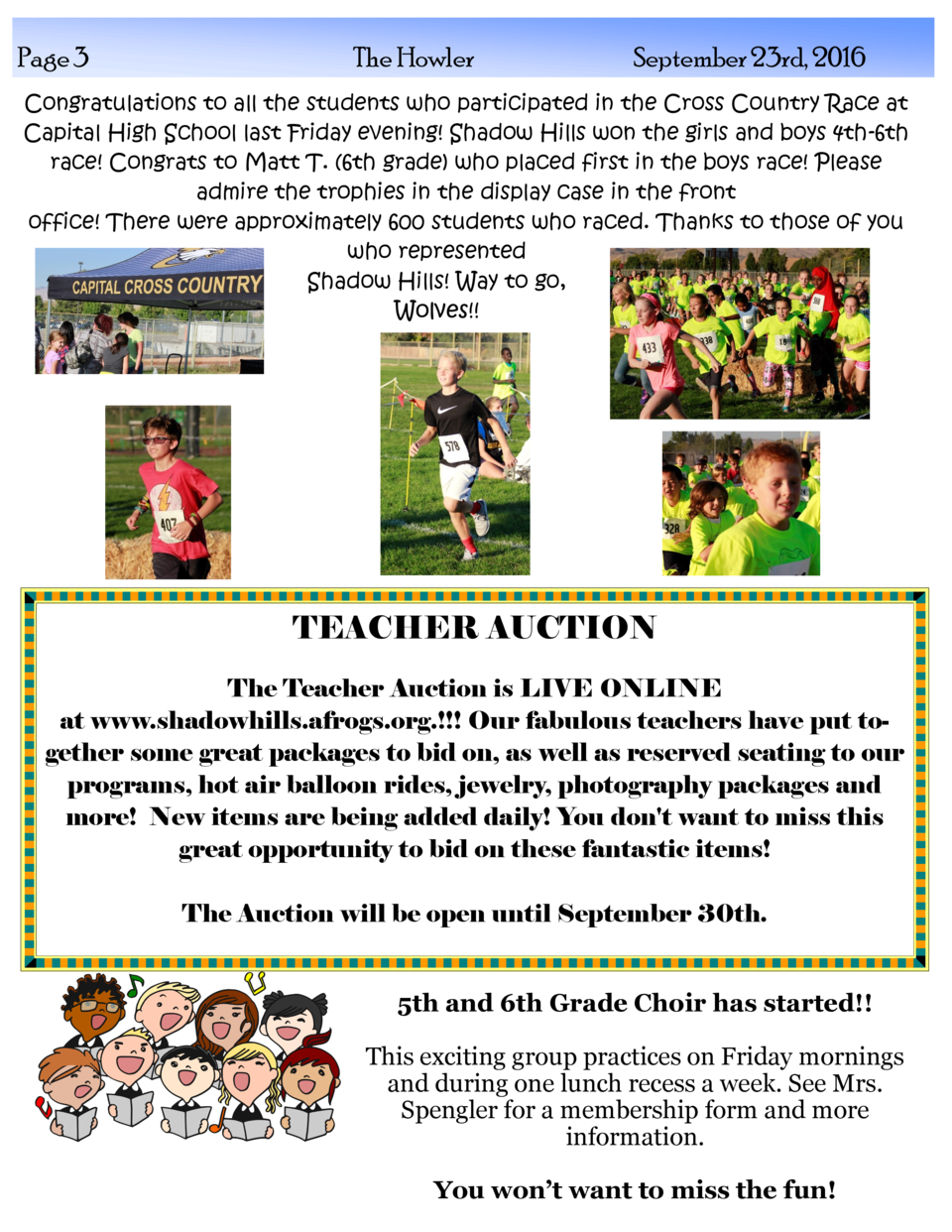 Page 3  The Howler  September 23rd, 2016  Congratulations to all the students who participated in the Cross Country Race a...