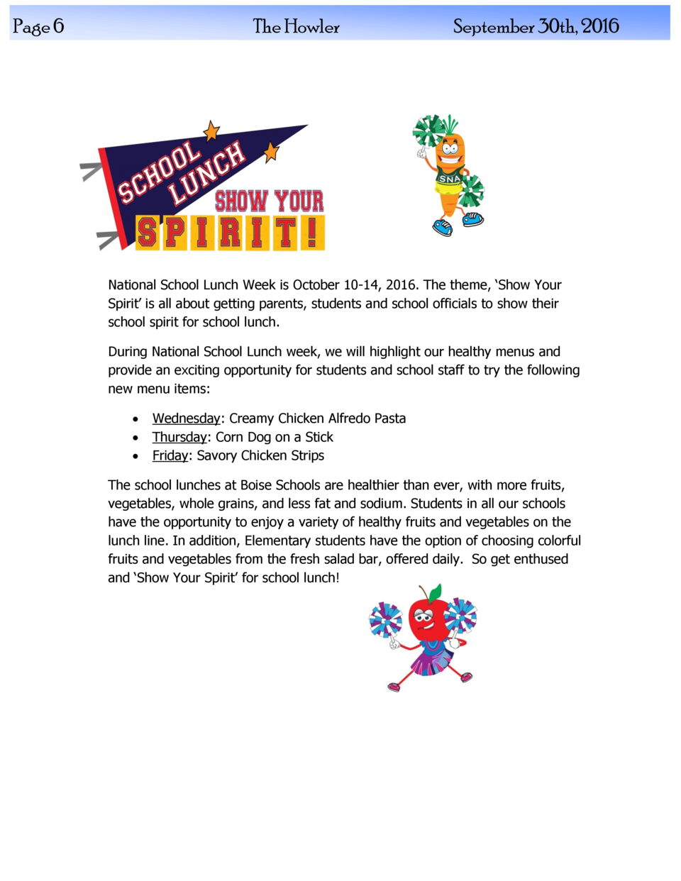 Page 6  The Howler  September 30th, 2016  National School Lunch Week is October 10-14, 2016. The theme,    Show Your Spiri...