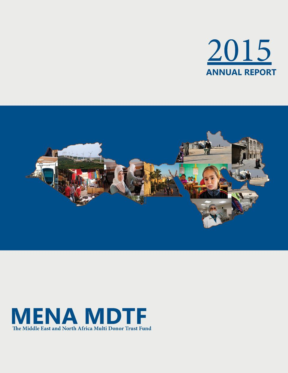 2015  Annual Report  MENA MDTF  The Middle East and North Africa Multi Donor Trust Fund
