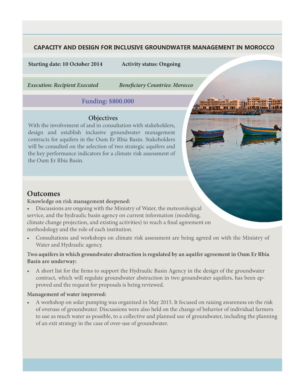 CAPACITY AND DESIGN FOR INCLUSIVE GROUNDWATER MANAGEMENT IN MOROCCO Starting date  10 October 2014 Execution  Recipient Ex...