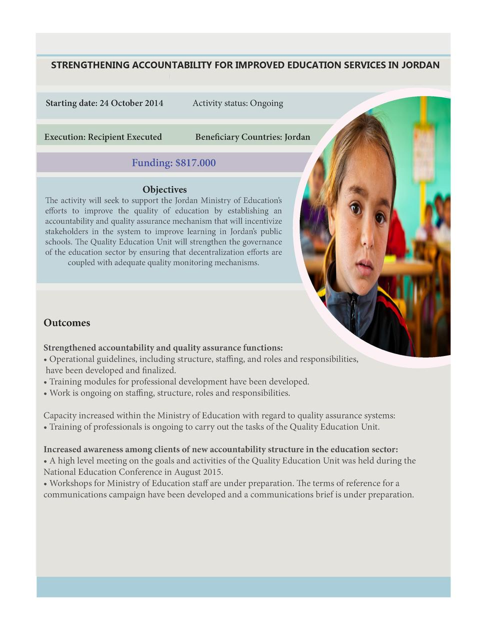 STRENGTHENING ACCOUNTABILITY FOR IMPROVED EDUCATION SERVICES IN JORDAN  Starting date  24 October 2014  Activity status  O...