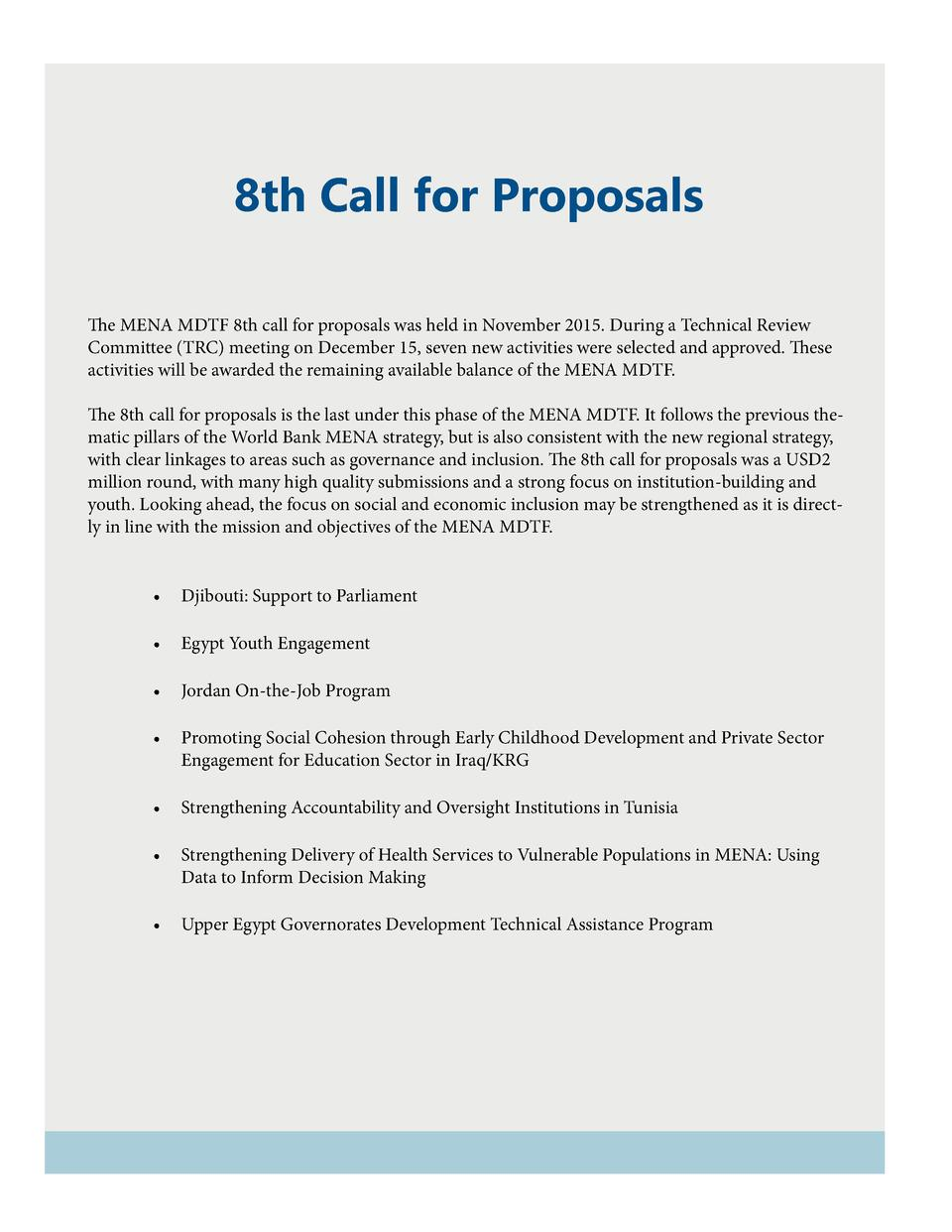 8th Call for Proposals The MENA MDTF 8th call for proposals was held in November 2015. During a Technical Review Committee...