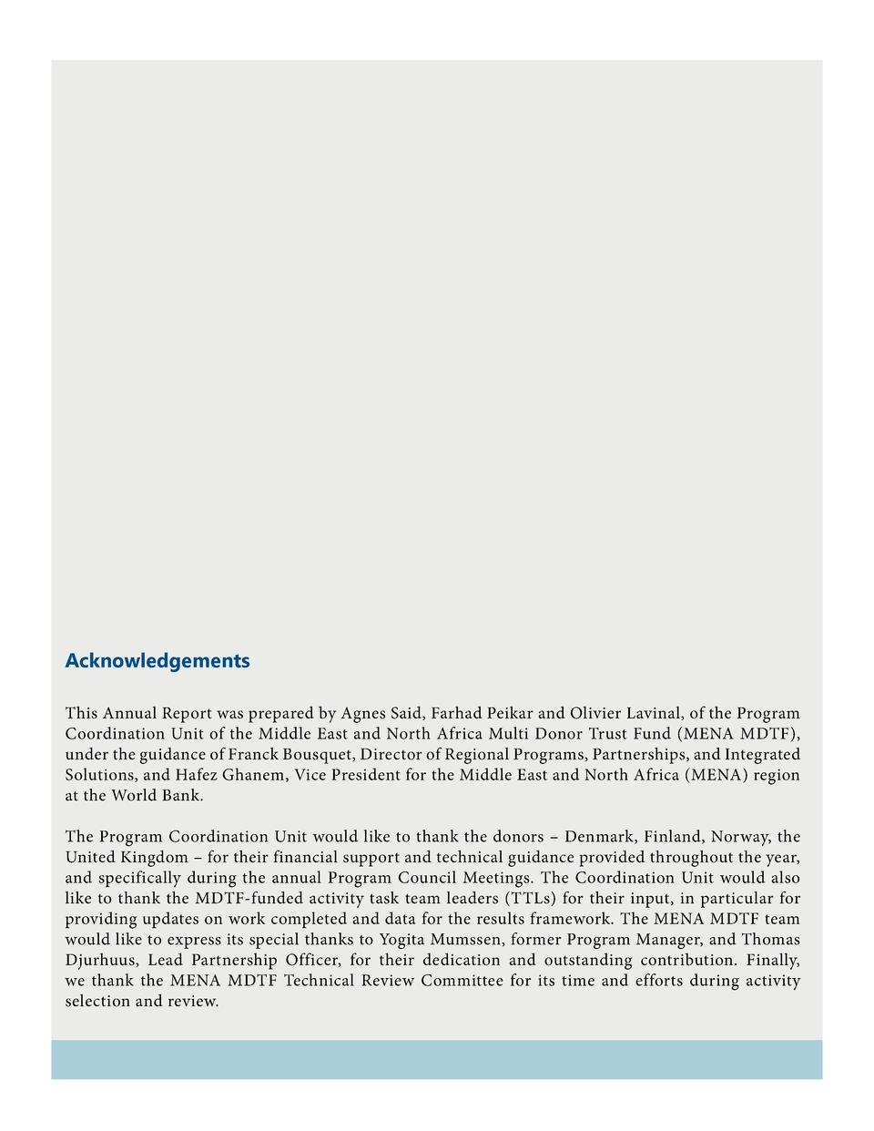 Acknowledgements This Annual Report was prepared by Agnes Said, Farhad Peikar and Olivier Lavinal, of the Program Coordina...