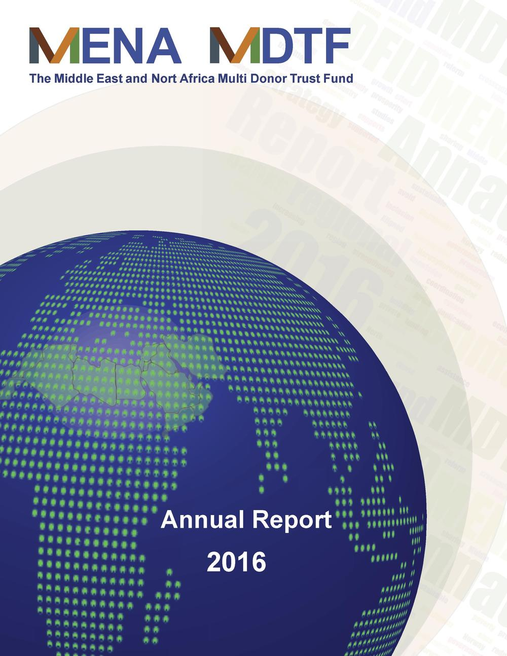 ENA  DTF  The Middle East and Nort Africa Multi Donor Trust Fund  Annual Report  2016