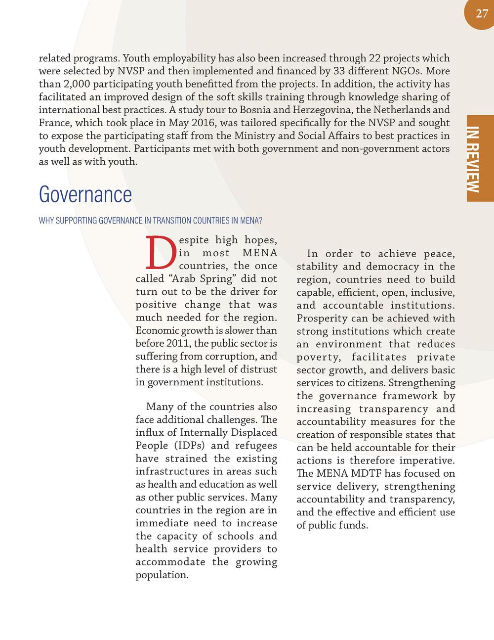 27  Governance WHY SUPPORTING GOVERNANCE IN TRANSITION COUNTRIES IN MENA   D  espite high hopes, i n most MENA countries, ...