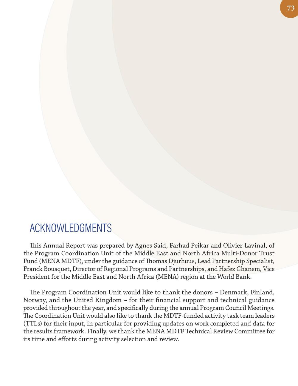 73  ACKNOWLEDGMENTS This Annual Report was prepared by Agnes Said, Farhad Peikar and Olivier Lavinal, of the Program Coord...