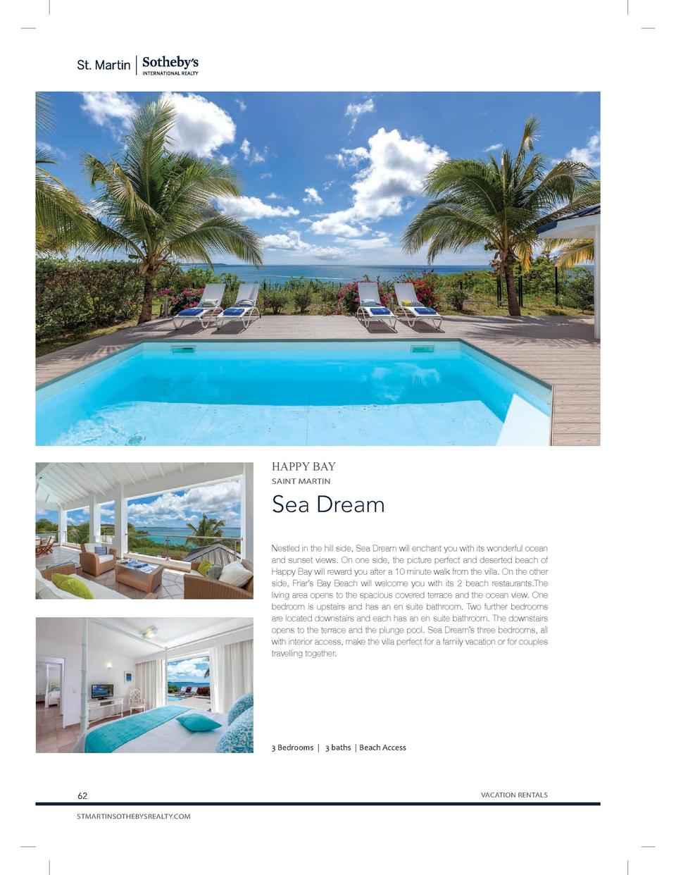 HAPPY BAY SAINT MARTIN  Sea Dream Nestled in the hill side, Sea Dream will enchant you with its wonderful ocean and sunset...