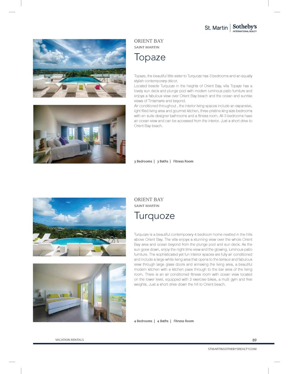 ORIENT BAY SAINT MARTIN  Topaze Topaze, the beautiful little sister to Turquoze has 3 bedrooms and an equally stylish cont...