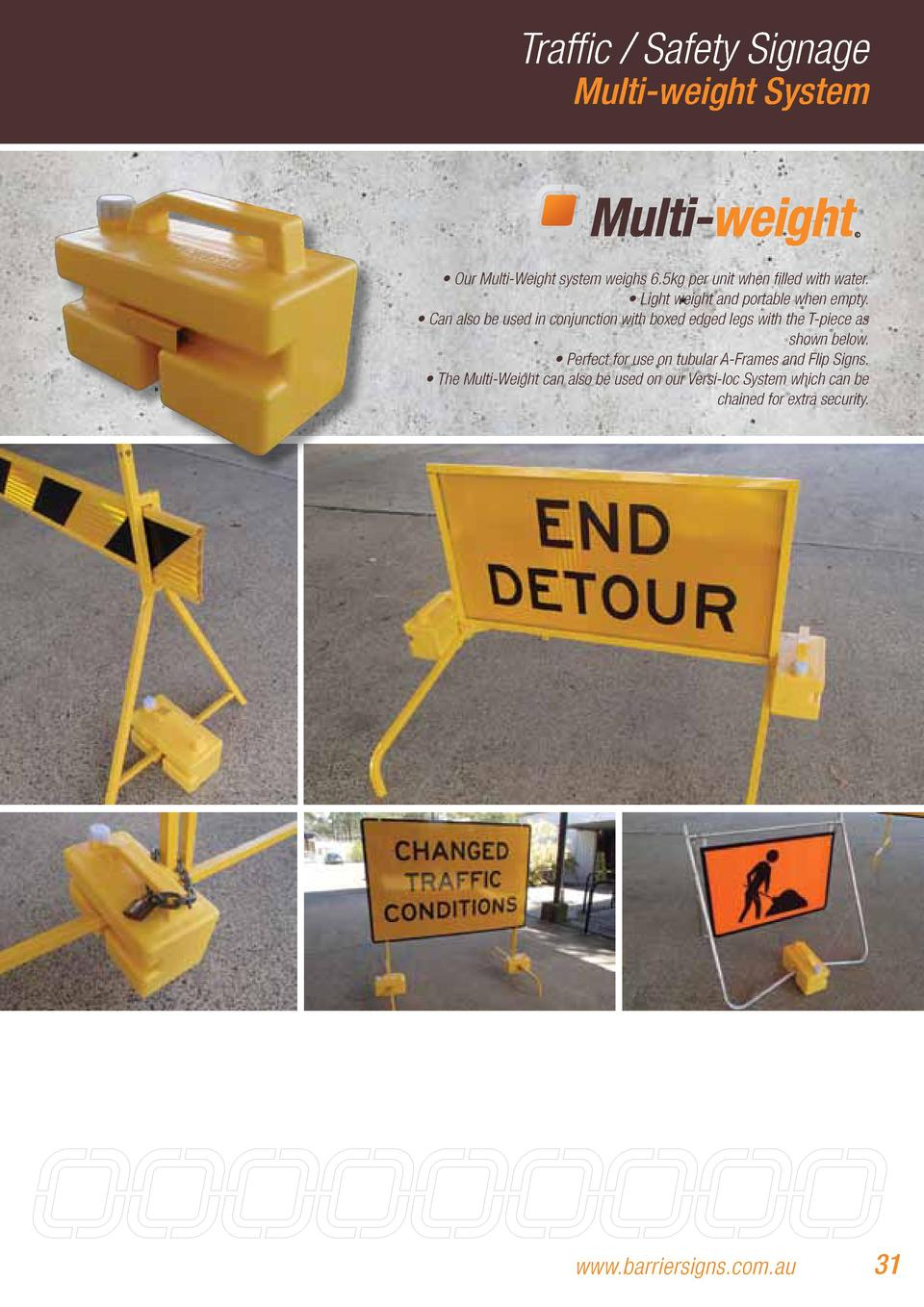 Traffic   Safety Signage Multi-weight System      Our Multi-Weight system weighs 6.5kg per unit when filled with water.   ...