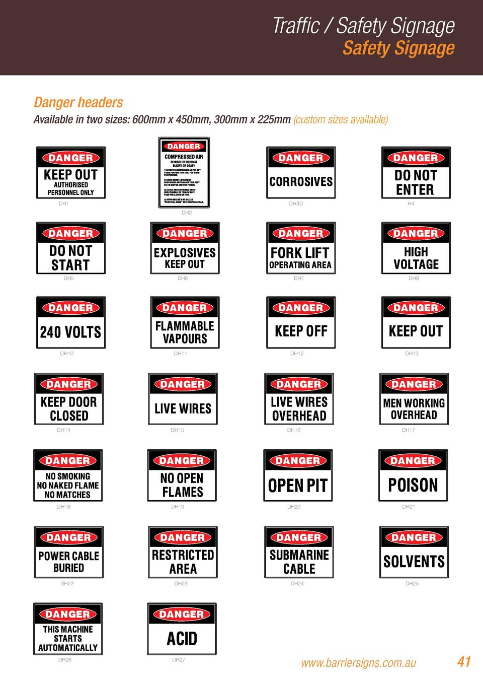 Traffic   Safety Signage Safety Signage  Danger headers Available in two sizes  600mm x 450mm, 300mm x 225mm  custom sizes...