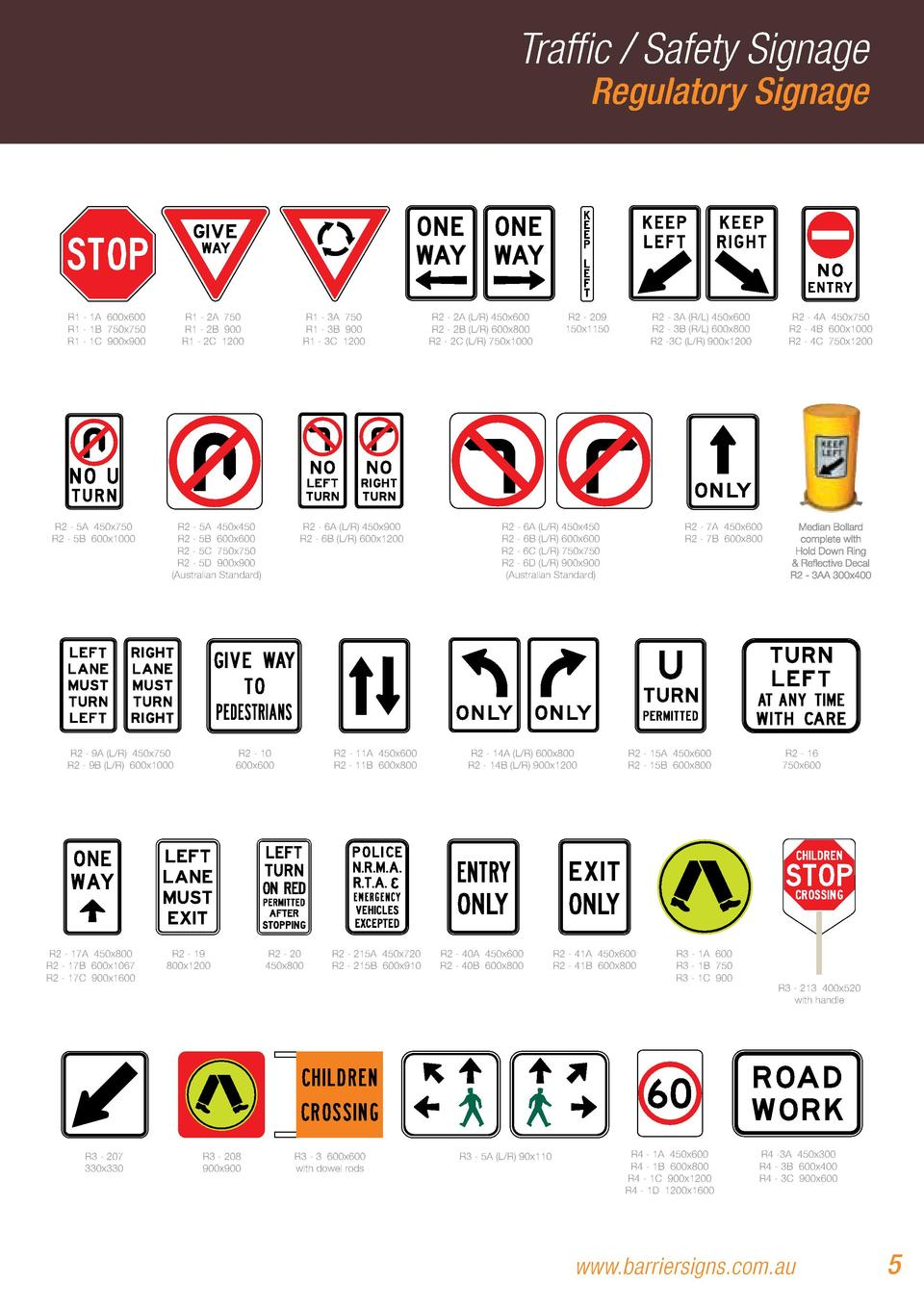 Traffic   Safety Signage  Regulatory Signage  R1 - 1A 600x600 R1 - 1B 750x750 R1 - 1C 900x900  R2 - 5A 450x750 R2 - 5B 600...