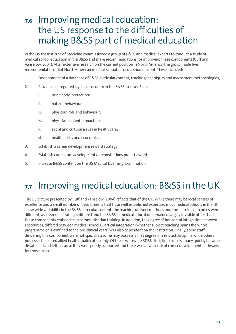 7.6  Improving medical education  the US response to the difficulties of making B SS part of medical education  In the US ...