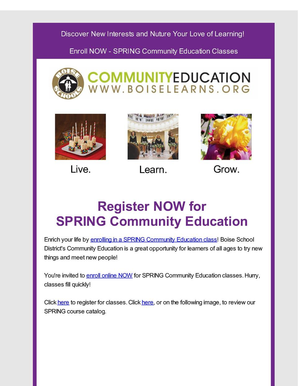 Discover New Interests and Nuture Your Love of Learning  Enroll NOW - SPRING Community Education Classes  Live.  Learn.  G...