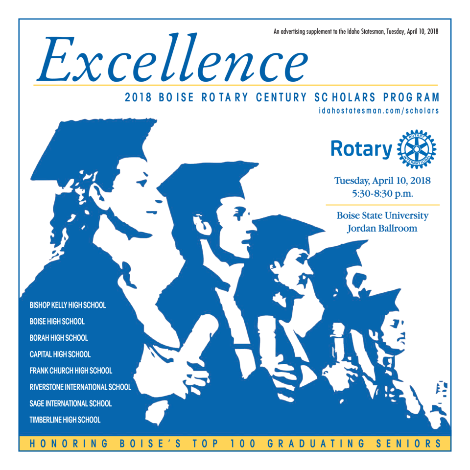 Excellence  An advertising supplement to the Idaho Statesman, Tuesday, April 10, 2018  2 018 B O I S E R O TA R Y C E N T ...