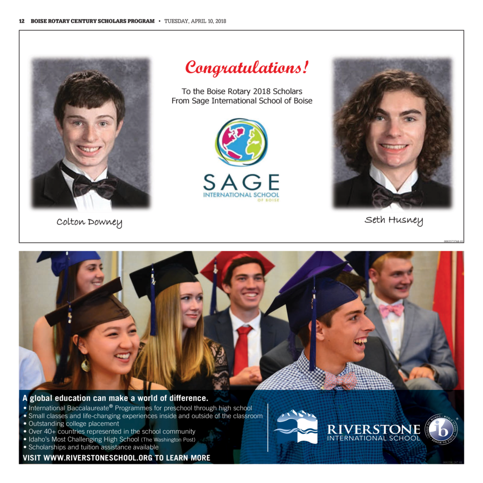 12  BOISE ROTARY CENTURY SCHOLARS PROGRAM     TUESDAY, APRIL 10, 2018  Congratulations  To the Boise Rotary 2018 Scholars ...