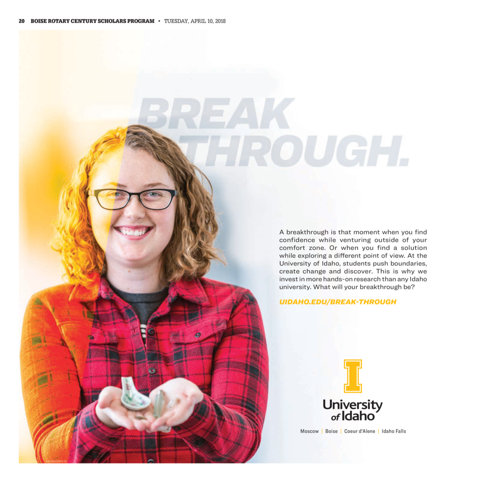 20  BOISE ROTARY CENTURY SCHOLARS PROGRAM     TUESDAY, APRIL 10, 2018  A breakthrough is that moment when you find confide...