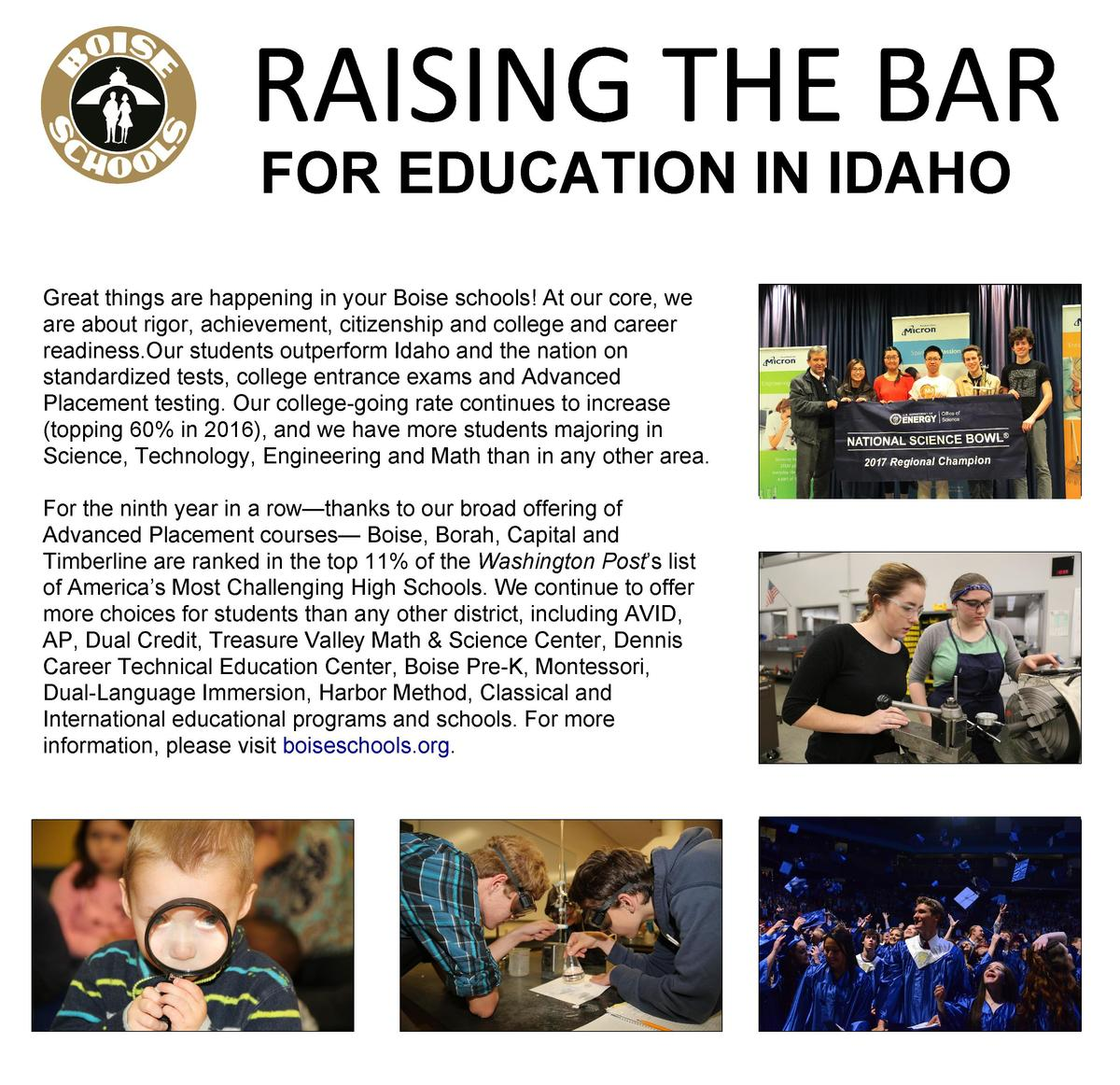 FOR EDUCATION IN IDAHO Great things are happening in your Boise schools  At our core, we are about rigor, achievement, cit...