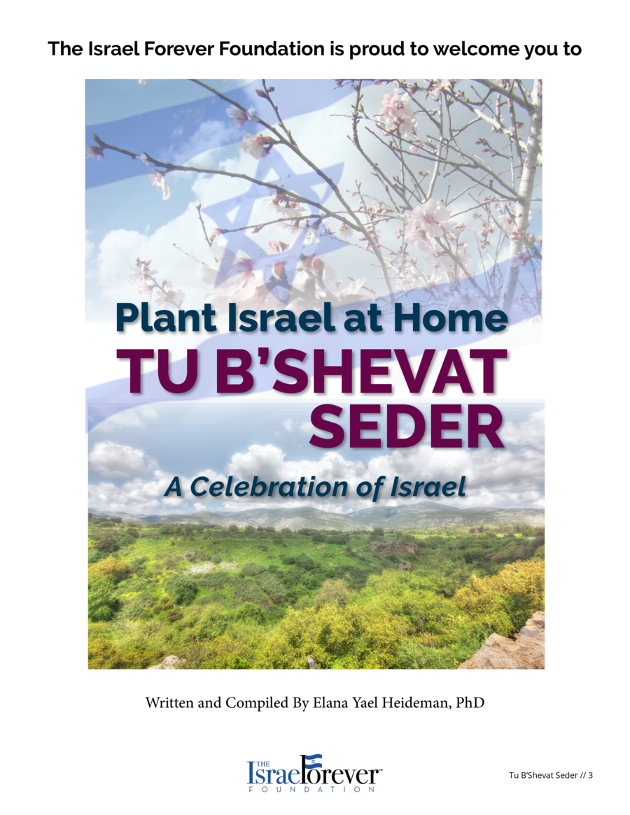 The Israel Forever Foundation is proud to welcome you to  Plant Israel at Home  TU B   SHEVAT SEDER A Celebration of Israe...