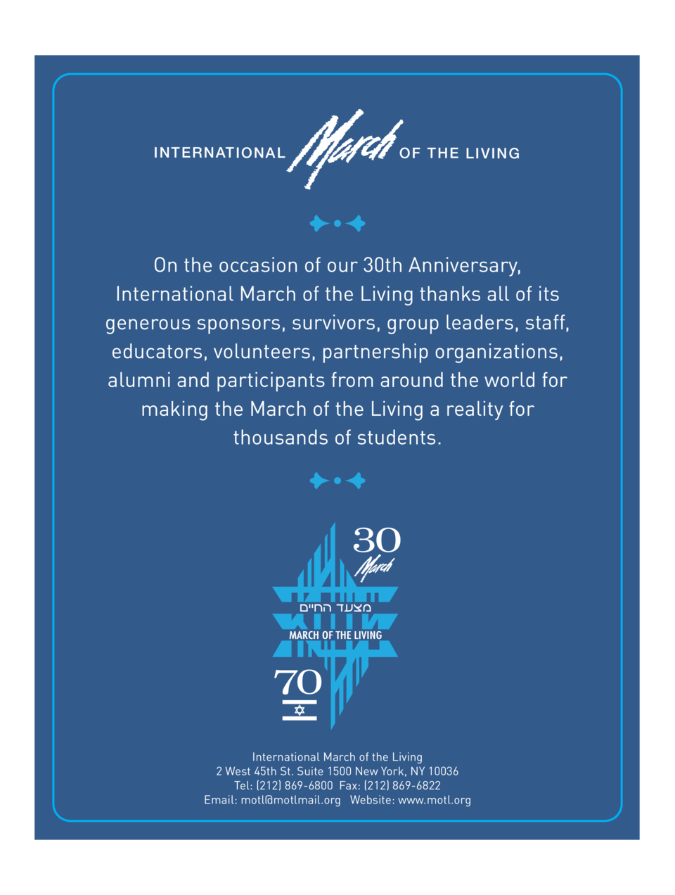INTERNATIONAL  OF THE LIVING  On the occasion of our 30th Anniversary, International March of the Living thanks all of its...