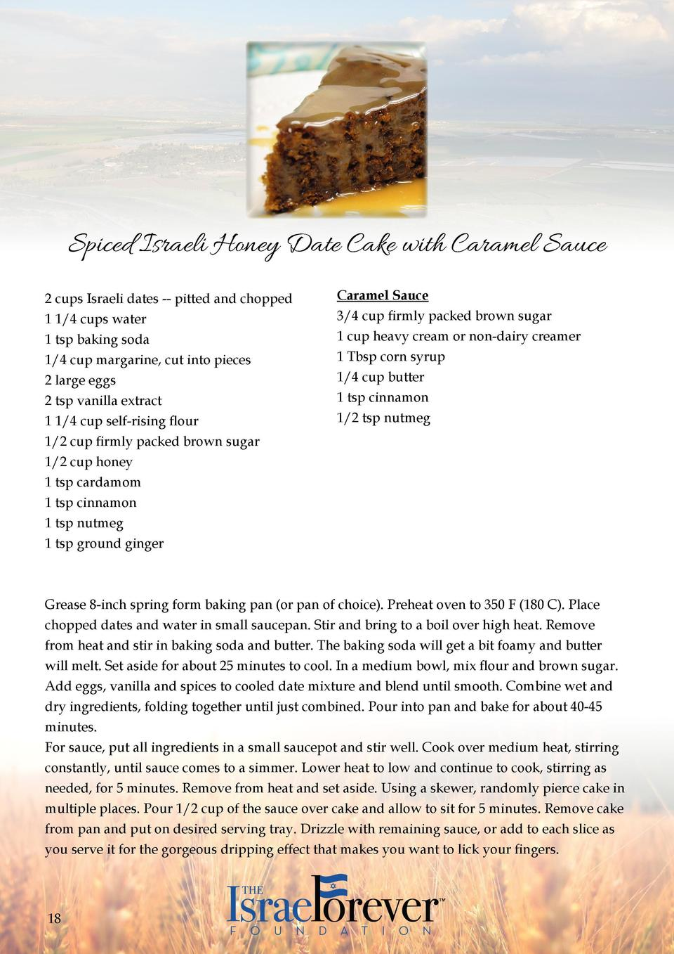Spiced Israeli Honey Date Cake with Caramel Sauce 2 cups Israeli dates -- pitted and chopped 1 1 4 cups water 1 tsp baking...