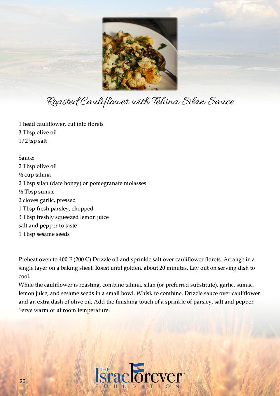 Roasted Cauliflower with Tehina Silan Sauce 1 head cauliflower, cut into florets 3 Tbsp olive oil 1 2 tsp salt  Sauce  2 T...
