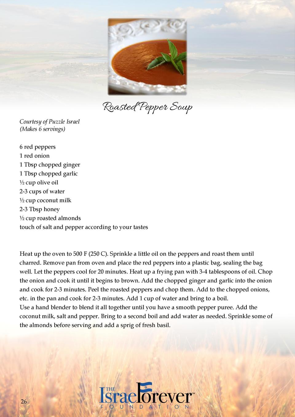 Roasted Pepper Soup Courtesy of Puzzle Israel  Makes 6 servings  6 red peppers 1 red onion 1 Tbsp chopped ginger 1 Tbsp ch...