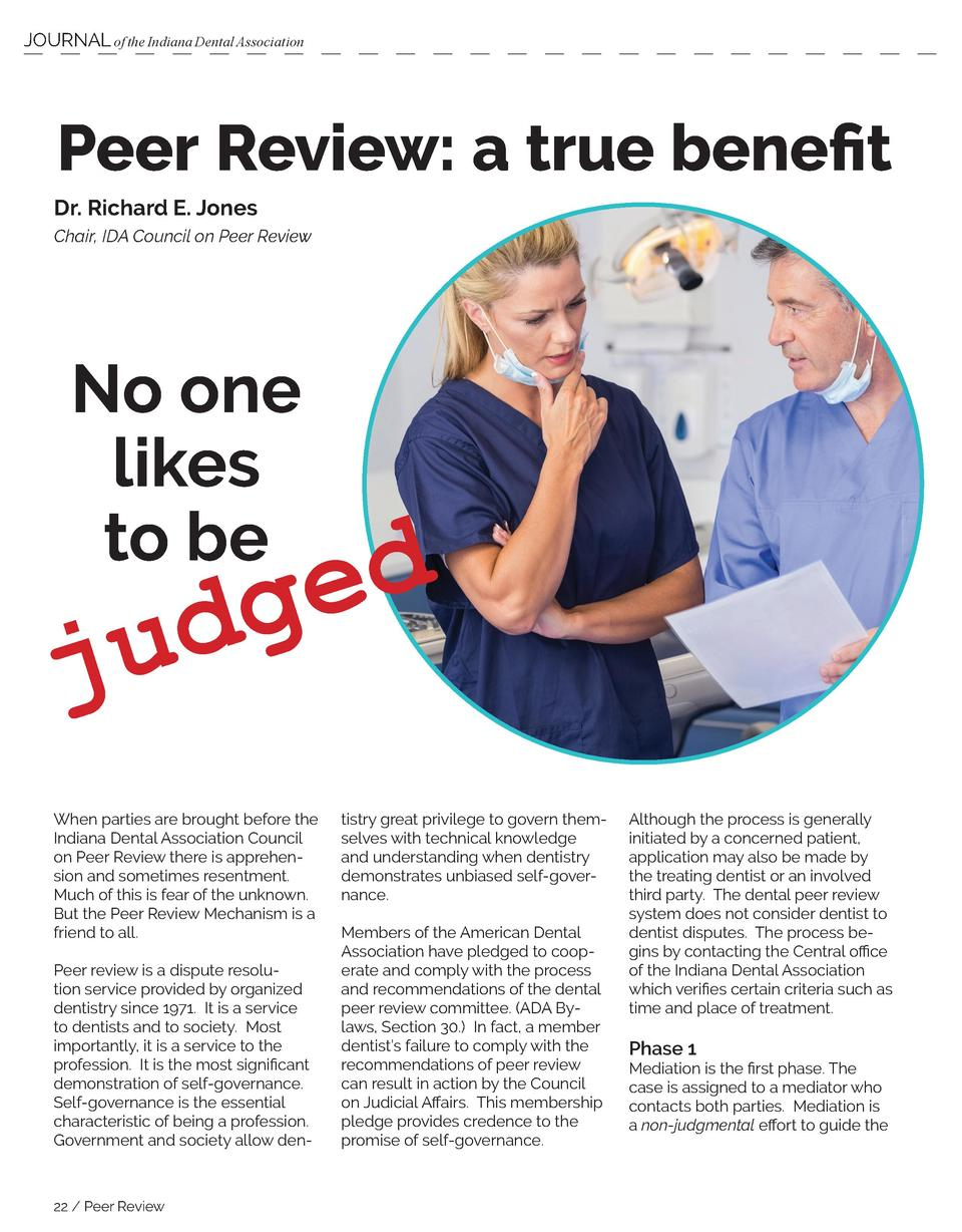 JOURNAL of the Indiana Dental Association  Peer Review  a true benefit Dr. Richard E. Jones Chair, IDA Council on Peer Rev...