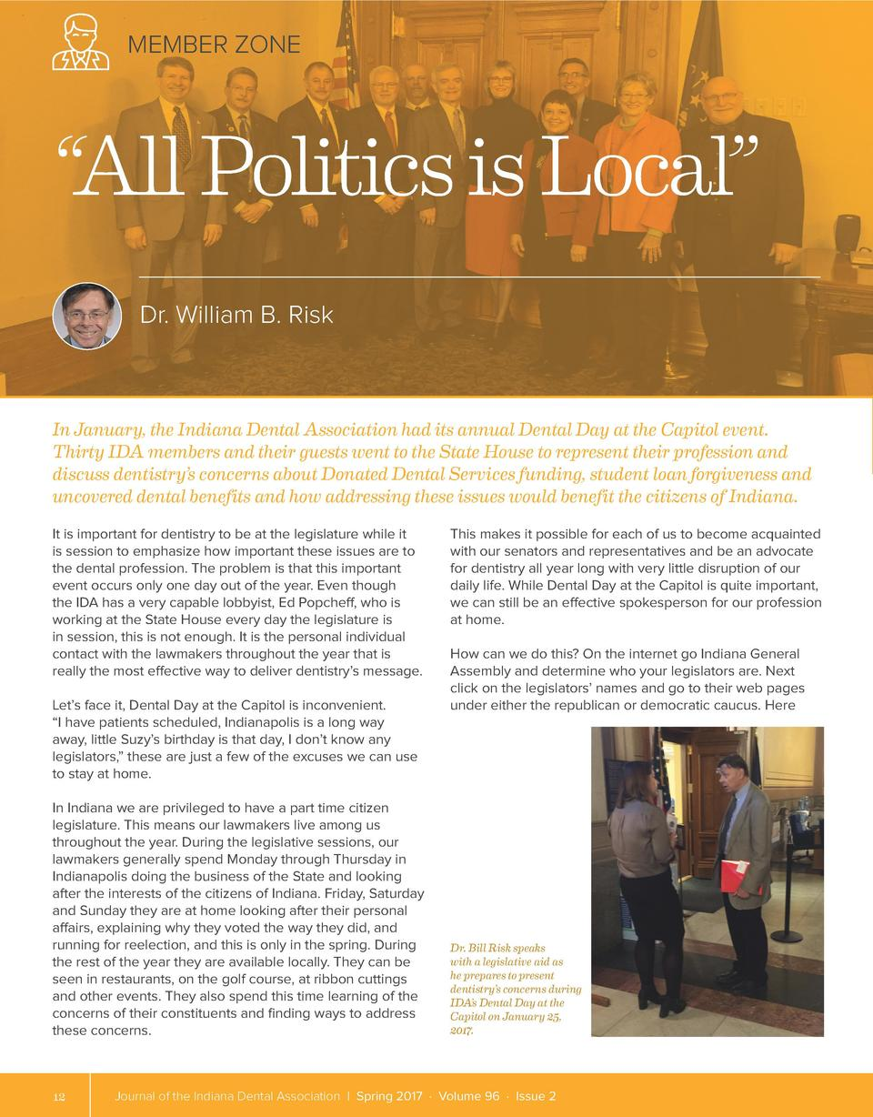 MEMBER ZONE     All Politics is Local    Dr. William B. Risk  In January, the Indiana Dental Association had its annual De...