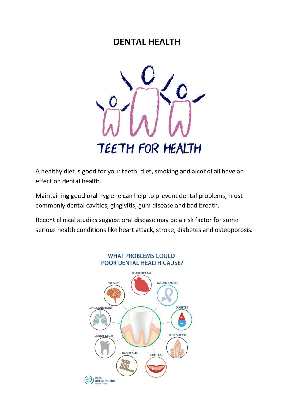 DENTAL HEALTH  A healthy diet is good for your teeth  diet, smoking and alcohol all have an effect on dental health. Maint...
