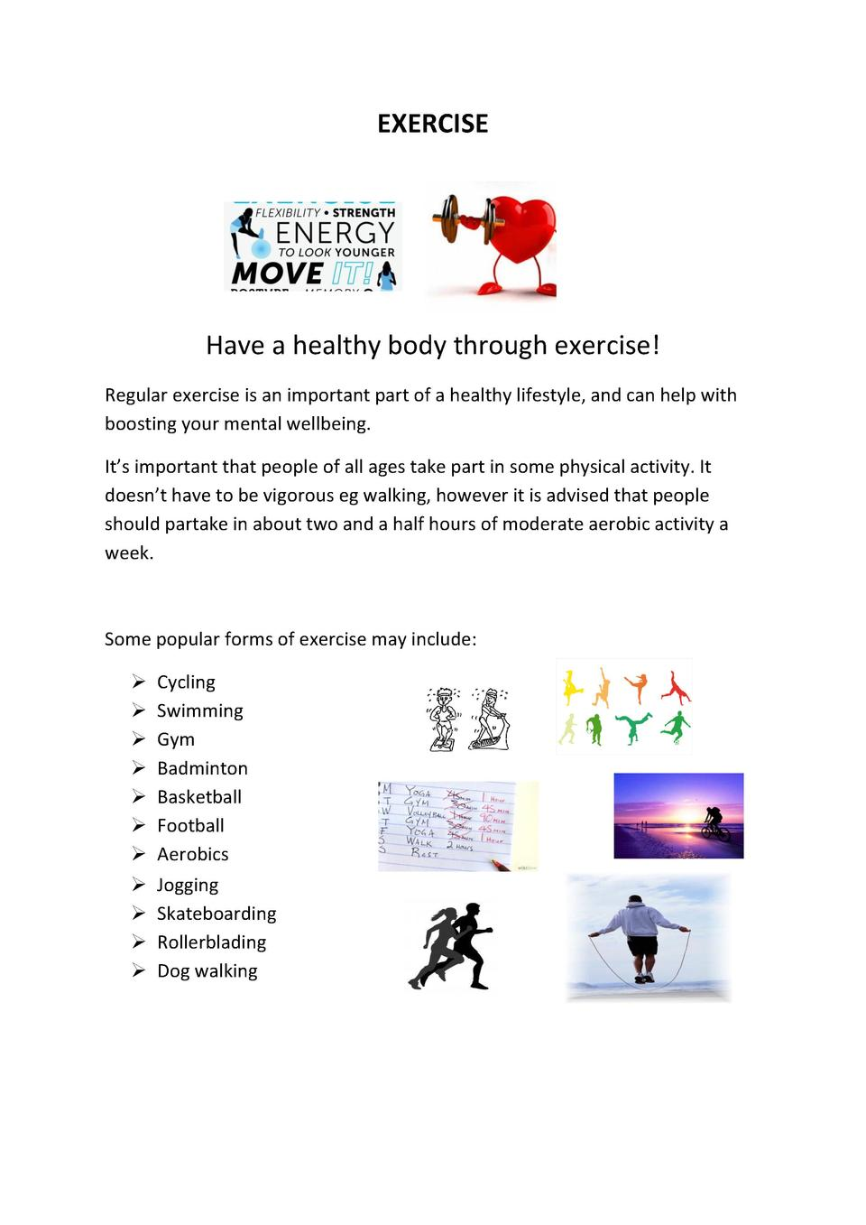 EXERCISE  Have a healthy body through exercise  Regular exercise is an important part of a healthy lifestyle, and can help...