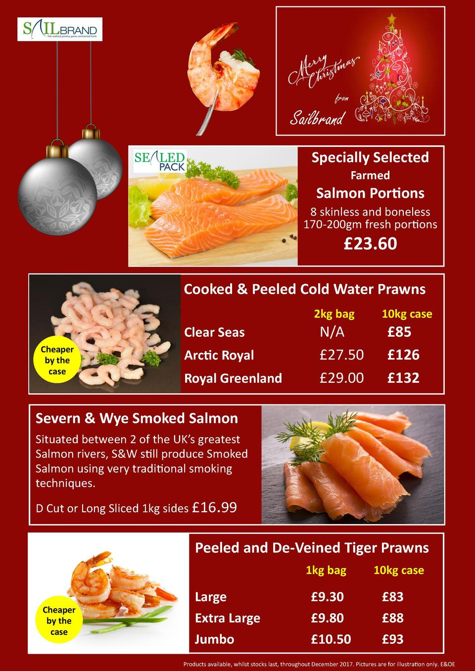from  Sailbrand Specially Selected Farmed  Salmon Portions 8 skinless and boneless 170-200gm fresh portions    23.60 Cooke...