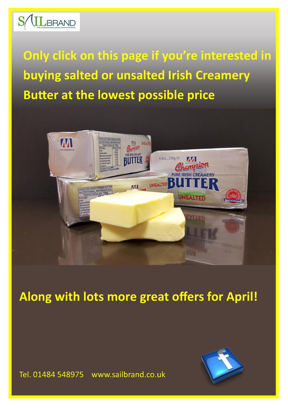 a  Only click on this page if you   re interested in buying salted or unsalted Irish Creamery Butter at the lowest possibl...