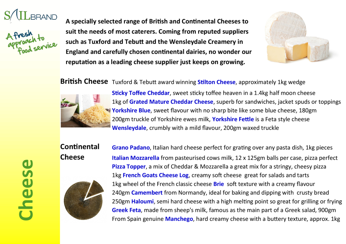 A specially selected range of British and Continental Cheeses to suit the needs of most caterers. Coming from reputed supp...