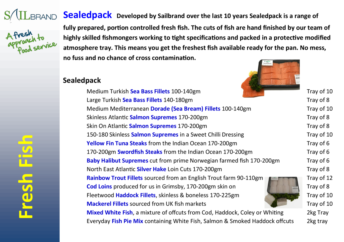 Sealedpack  Developed by Sailbrand over the last 10 years Sealedpack is a range of  fully prepared, portion controlled fre...