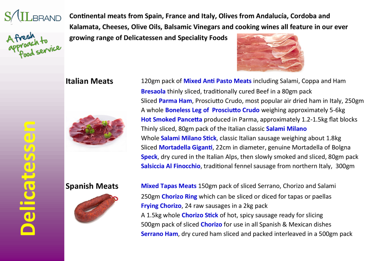 Continental meats from Spain, France and Italy, Olives from Andaluc  a, Cordoba and Kalamata, Cheeses, Olive Oils, Balsami...