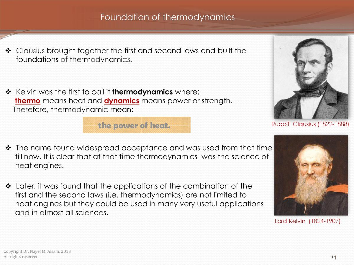 Foundation of thermodynamics      Clausius brought together the first and second laws and built the foundations of thermod...