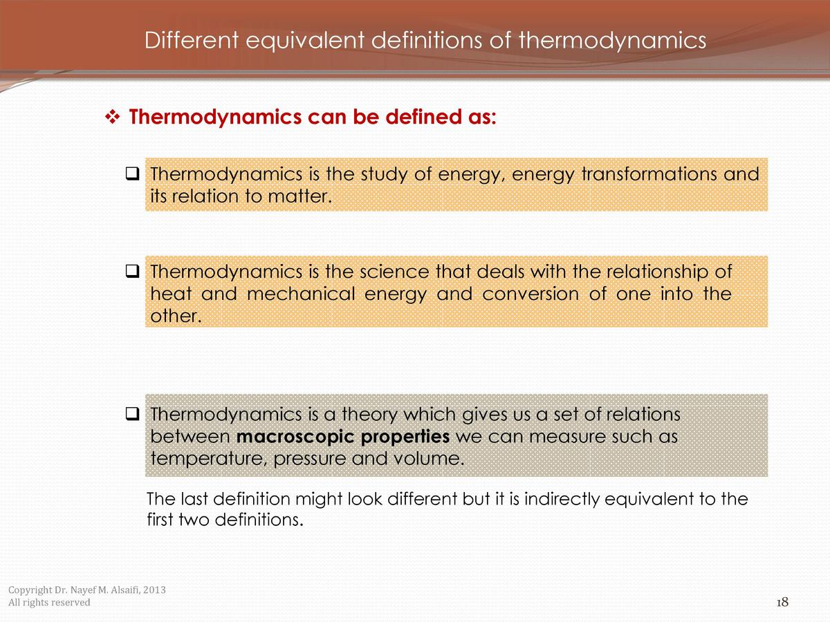 Different equivalent definitions of thermodynamics     Thermodynamics can be defined as      Thermodynamics is the study o...