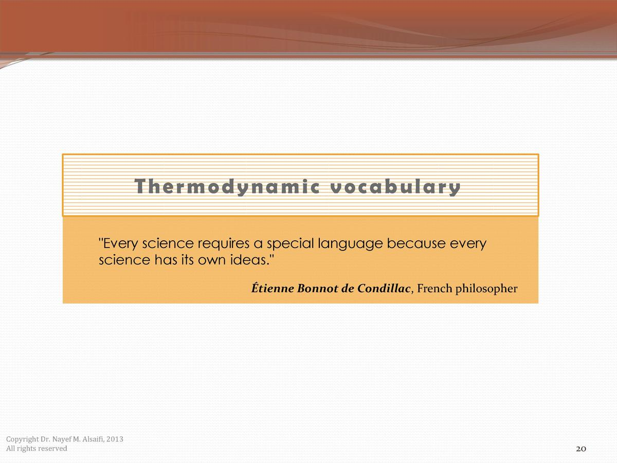 Thermodynamic vocabulary  Every science requires a special language because every science has its own ideas.    tienne Bon...