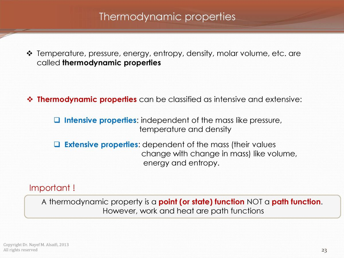Thermodynamic properties     Temperature, pressure, energy, entropy, density, molar volume, etc. are called thermodynamic ...