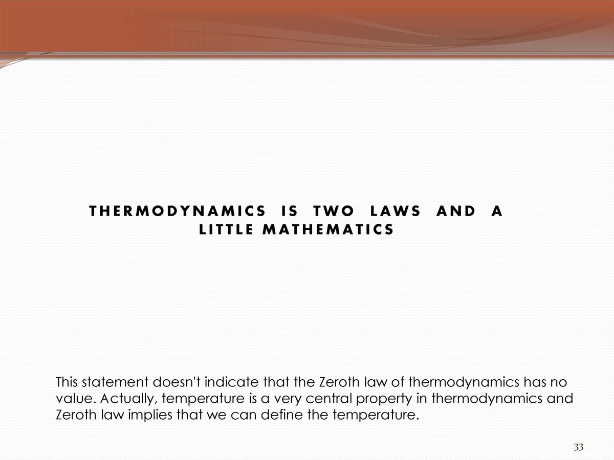 THERMODYNAMICS IS TWO LAWS LITTLE MATHEMATICS  AND  A  This statement doesn t indicate that the Zeroth law of thermodynami...