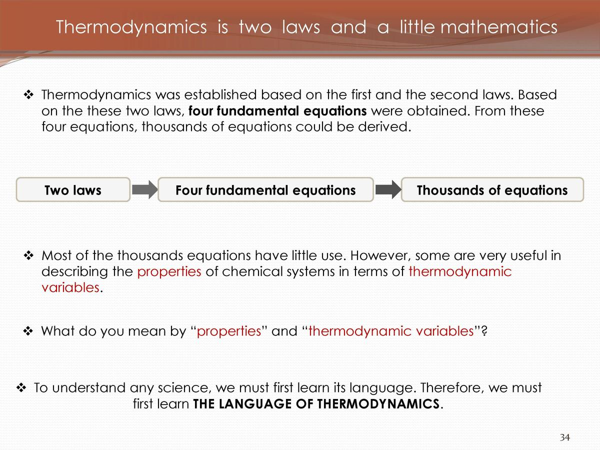 Thermodynamics is two laws and a little mathematics      Thermodynamics was established based on the first and the second ...