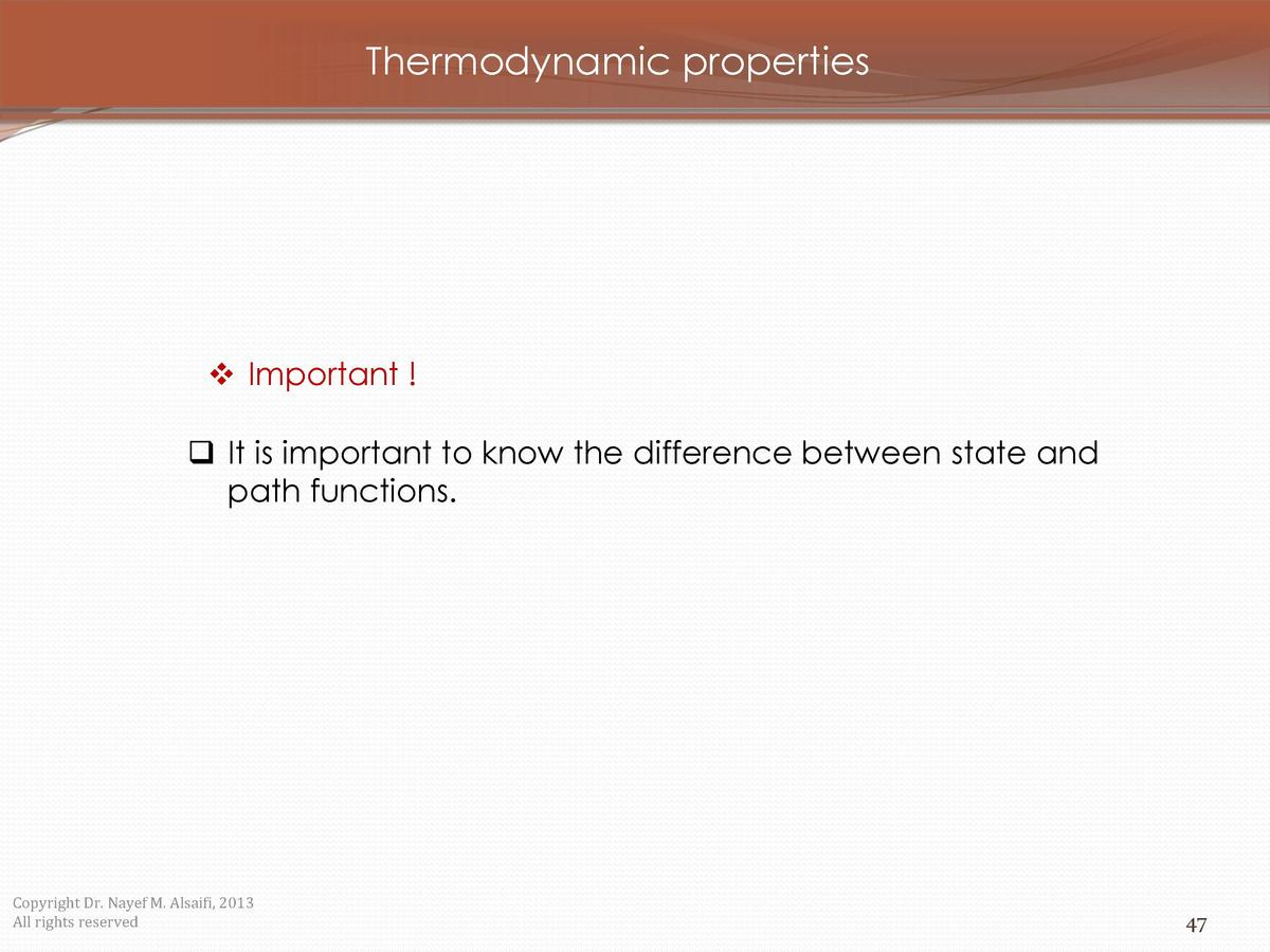Thermodynamic properties      Important       It is important to know the difference between state and path functions.  Co...