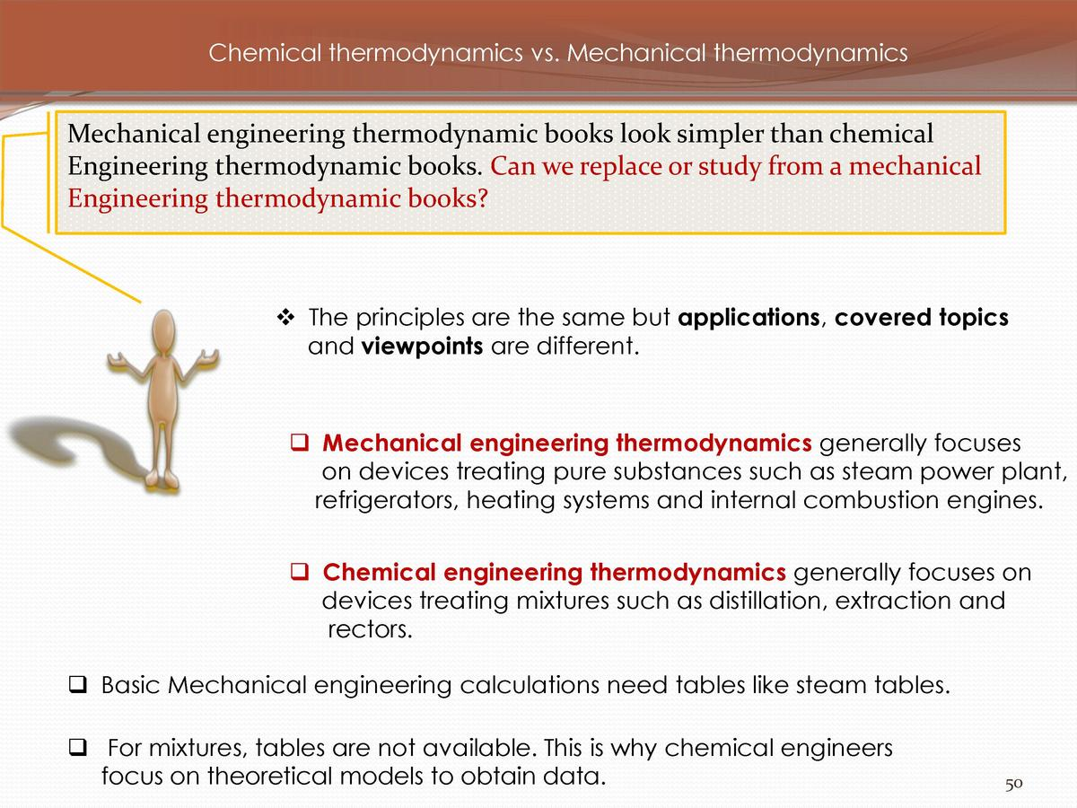 Chemical thermodynamics vs. Mechanical thermodynamics  Mechanical engineering thermodynamic books look simpler than chemic...