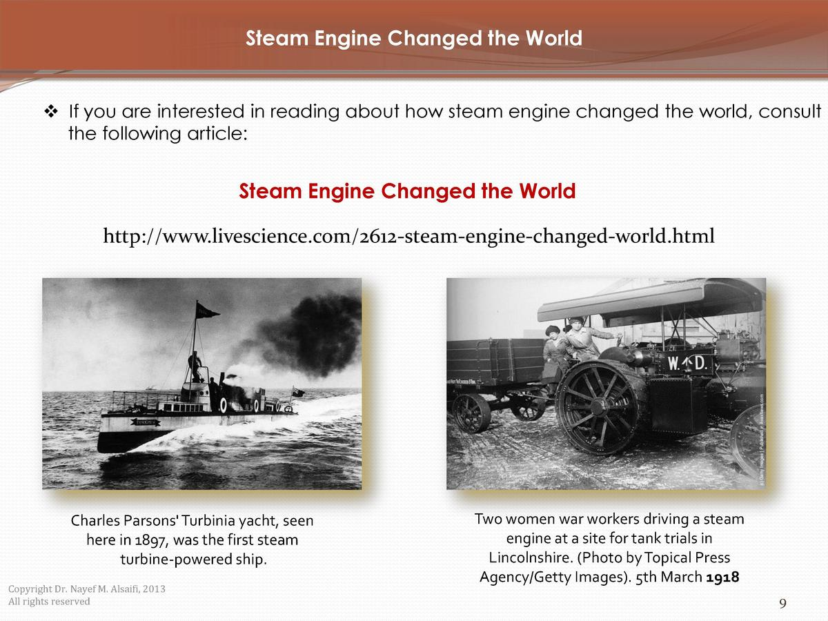 Steam Engine Changed the World     If you are interested in reading about how steam engine changed the world, consult the ...