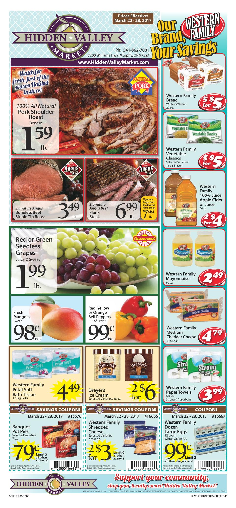 Prices Effective  March 22 - 28, 2017     Ph  541-862-7001  7200 Williams Hwy, Murphy, OR 97527  www.HiddenValleyMarket.co...